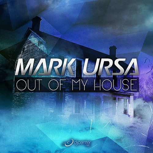 Out of My House de Mark Ursa