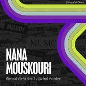 Einmal Weht der Sudwind Wieder von Nana Mouskouri
