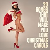 20 Songs That Will Make You Love Christmas Carols de Various Artists