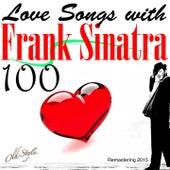 100 Love Songs With Frank Sinatra (Remastering 2015) von Frank Sinatra