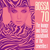 Bossa 70 (The Lounge and Bossa Soundbook of the Seventies!) de Various Artists