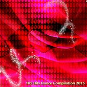 105 Hits Dance Compilation 2015 (105 Dance Hits House Electro EDM) von Various Artists
