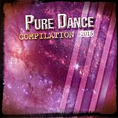 Pure Dance Compilation 2015 (Top 100 Ibiza) von Various Artists
