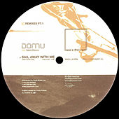 Sail Away With Me (Remixes Pt 1) by Domu