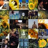 Sun Flower Jazz by Chill Factor 5