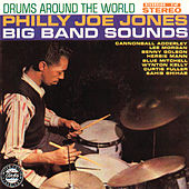 Drums Around The World: Big Band Sounds by Philly Joe Jones