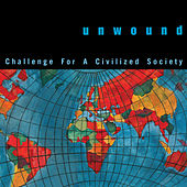 Challenge For A Civilized Society by Unwound