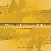 World Fusion Tales von Thierry David