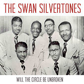 Will the Circle Be Unbroken de The Swan Silvertones