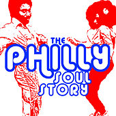 The Philly Soul Story: The Best of Philadelphia R&B, Soul & Rare Grooves by Various Artists