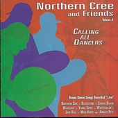 Calling All Dancers - Round Dance Songs Recorded Live, Vol. 6 by Northern Cree