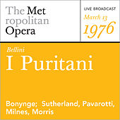 Bellini: I Puritani (March 13, 1976) by Metropolitan Opera