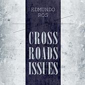 Cross Roads Issues by Edmundo Ros