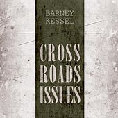 Cross Roads Issues by Barney Kessel