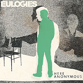 Here Anonymous by Eulogies