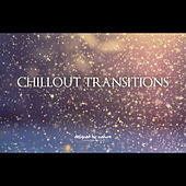 Chillout Transitions by Various Artists
