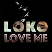 Love Me di Loke