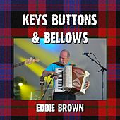 Keys Buttons and Bellows by Eddie Brown