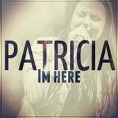 I Am Here by Patricia (Die Stimme der BÖ)