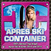 Apres Ski Container  - 100% German Top Single Apres-Ski-Kracher 2014 bis 2015 de Various Artists
