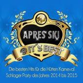 Apres Ski @ it's Best – Die besten Hits für die Hütten Karnval Schlager Party des Jahres 2014 bis 2015 de Various Artists