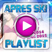 Apres Ski Playlist 2014 bis 2015 de Various Artists