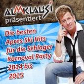 Almklausi präsentiert – Die besten Apres Ski Hits für die Schlager Karneval Party 2014 bis 2015 de Various Artists