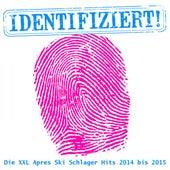 Identifiziert - Die XXL Apres Ski Schlager Hits 2014 bis 2015 de Various Artists