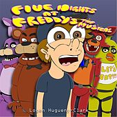 Five Nights At Freddy's the Musical by Logan Hugueny-Clark