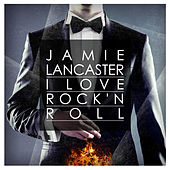 I Love Rock 'N Roll by Jamie Lancaster