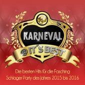 Karneval at it's Best - Die besten Hits für die Fasching Schlager Party des Jahres 2015 bis 2016 de Various Artists