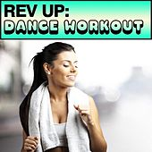 Rev Up: Dance Workout by Various Artists