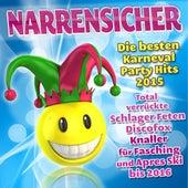 Narrensicher - Die besten Karneval Party Hits 2015 - Total verrückte Schlager Feten Discofox Knaller für Fasching und Apres Ski bis 2016 de Various Artists