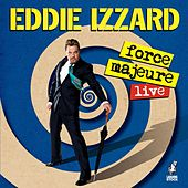 Force Majeure by Eddie Izzard