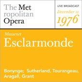 Massenet: Esclarmonde (December 11, 1976) by Metropolitan Opera