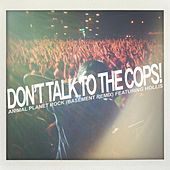 Animal Planet Rock (Basement Remix) [feat. Hollis] by Don't Talk To The Cops!