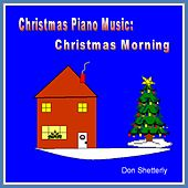 Christmas Piano Music:  Christmas Morning by Don Shetterly