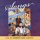 Songs From The Animated Hero Classics by Lex De Azevedo