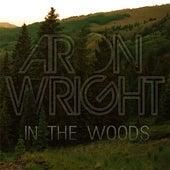 In The Woods de Aron Wright