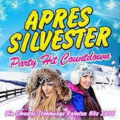 Apres Silvester - Party Hit Countdown 2014 - Die Silvester Stimmungs Raketen Hits 2015 de Various Artists