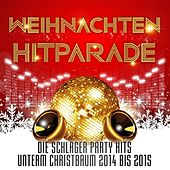 Weihnachten Hitparade - Die Schlager Party Hits unterm Christbaum 2014 bis 2015 de Various Artists