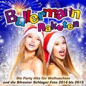 Ballermann Raketen - Die Party Hits für Weihnachten und die Silvester Schlager Fete 2014 bis 2015 de Various Artists
