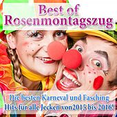 Best of Rosenmontagszug - Die besten Karneval und Fasching Hits für alle Jecken von 2015 bis 2016 de Various Artists