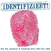 Identifiziert - Die XXL Karneval & Fasching Hits 2015 bis 2016 de Various Artists