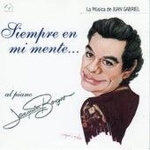 Siempre en Mi Mente (La Música de Juan Gabriel) von Joaquin Borges