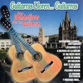 Guitarras, Lloren ... Guitarras de Los Romanticos De La Guitarra