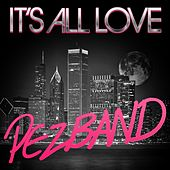 It's All Love by Pezband