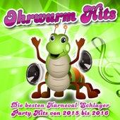 Ohrwurm Hits - Die besten Karneval Schlager Party Hits von 2015 bis 2016 de Various Artists