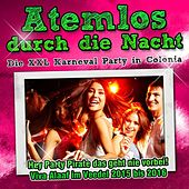 Atemlos durch die Nacht - Die XXL Karneval Party in Colonia - Hey Party Pirate das geht nie vorbei! Viva Alaaf im Veedel 2015 bis 2016 de Various Artists
