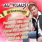 Almklausi präsentiert Die besten Fasching Hits zum Feiern auf jeder Apres Ski Karneval Schlager Party 2015 bis 2016 de Various Artists